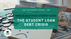 How to Help Your Student Avoid the Student Loan Debt Crisis