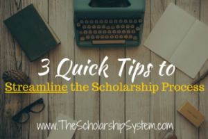 3 Quick Tricks to Streamlining Your Scholarship Process