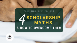 4 Scholarship Myths & How to Overcome Them