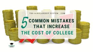 5 Common Mistakes that Increase the Cost of College (1)
