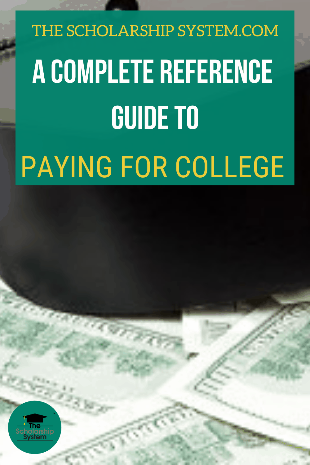 A complete reference guide on how to pay for college: FAFSA, financial aid, scholarships, student loans, and all the key terms you need to know