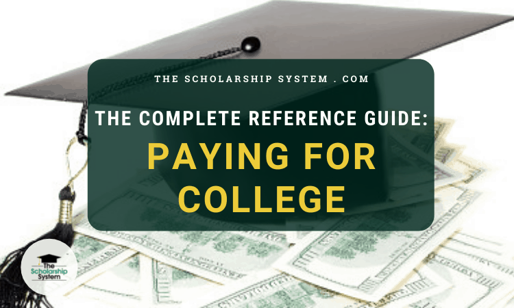 The Complete Reference Guide to Paying For College