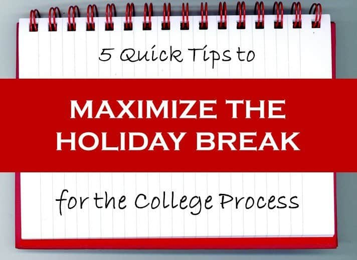 The holiday break is upon us. While this often represents time to spend with family, it is also a great time to catch up on the college prep that has fallen to the wayside