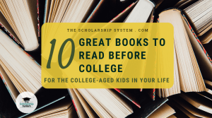 10 Great Books to Read Before College for the College-Aged Kids in Your Life