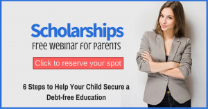 Want to help your child secure scholarships for college? Join us for our next free webinar training to learn the exact 6 steps to a debt-free education.