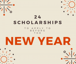 List of scholarships 24 scholarships before the end of the year