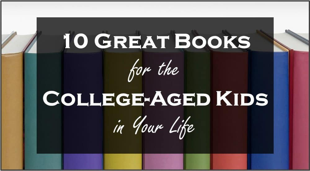 10 Great Books for College-Aged Kids