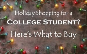 Holiday Shopping for a College Student? Here's What to Buy