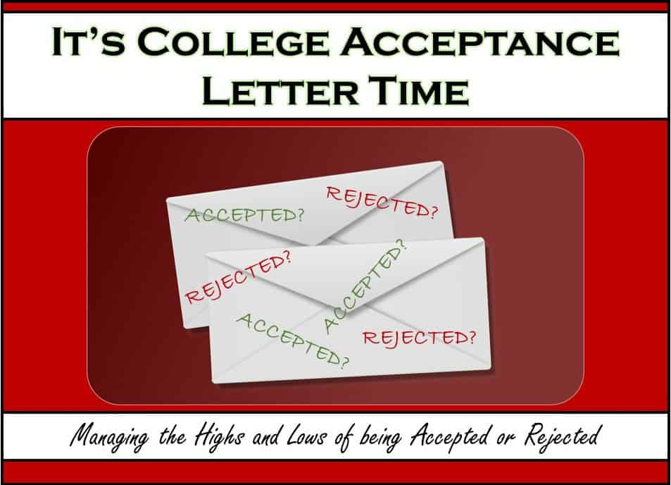 It's College Acceptance Letter Time: Managing the Highs and Lows of being Accepted or Rejected
