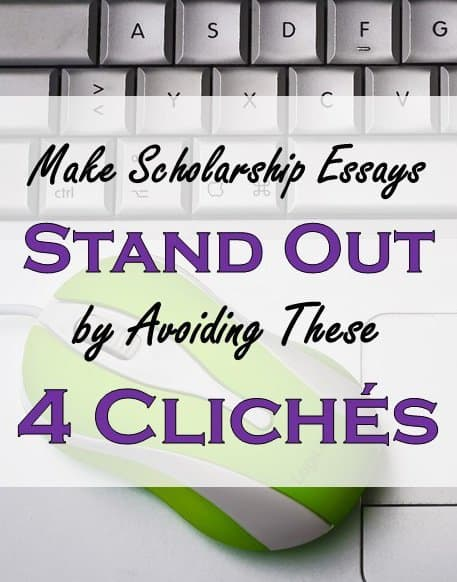 Make Scholarship Essays Stand Out by Avoiding These 4 Clichés, write winning essays