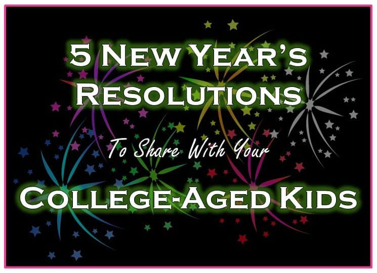 Five New Year's Resolutions to Share with your College-Aged Kids