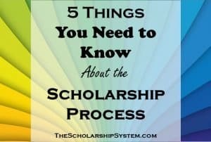 5 Things You Need to Know About the Scholarship Process