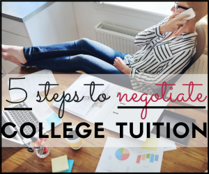 5 Steps to Negotiate College Tuition and Save Thousands of Dollars