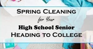 Spring Cleaning for Your High School Senior Heading to College