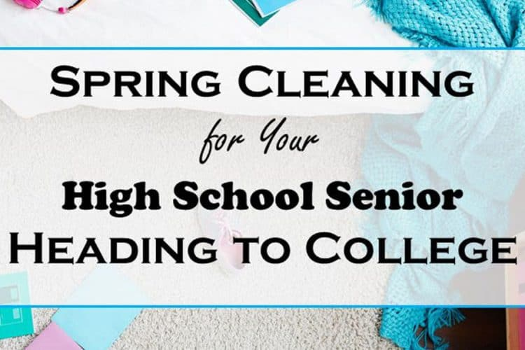 Spring Cleaning for Your High School Senior Heading to College | The ...