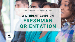 A Student Guide: Everything You Need to Know About Freshman Orientation