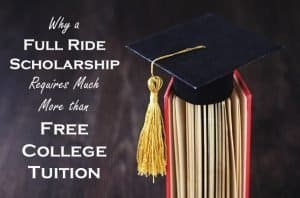 Why a Full Ride Scholarship Requires Much More than Free College Tuition
