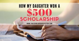 How My Daughter Won A $500 Scholarship