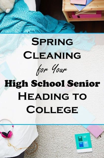 Spring Cleaning for your high school senior and  college freshman