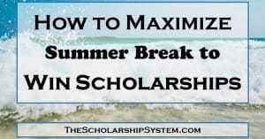 How to Maximize Summer Break to Win Scholarships