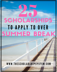 List of scholarships to apply to over summer break
