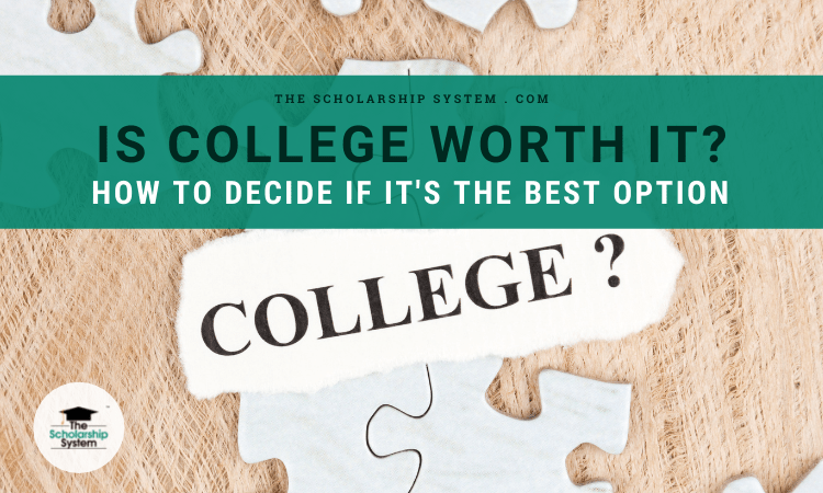 Is College Worth It How to Help Your Child Decide If It's the Best Option