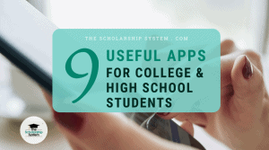 9 Insanely Useful Apps for College Students and High Schoolers