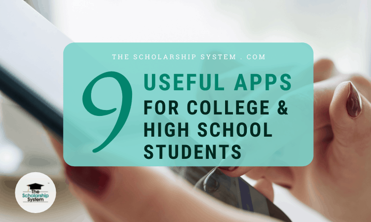 9 Insanely Useful Apps for College Students and Highschoolers