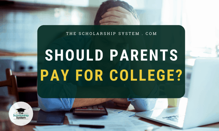 Should Parents Pay For College