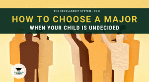 How to Choose a Major When Your Child is Undecided
