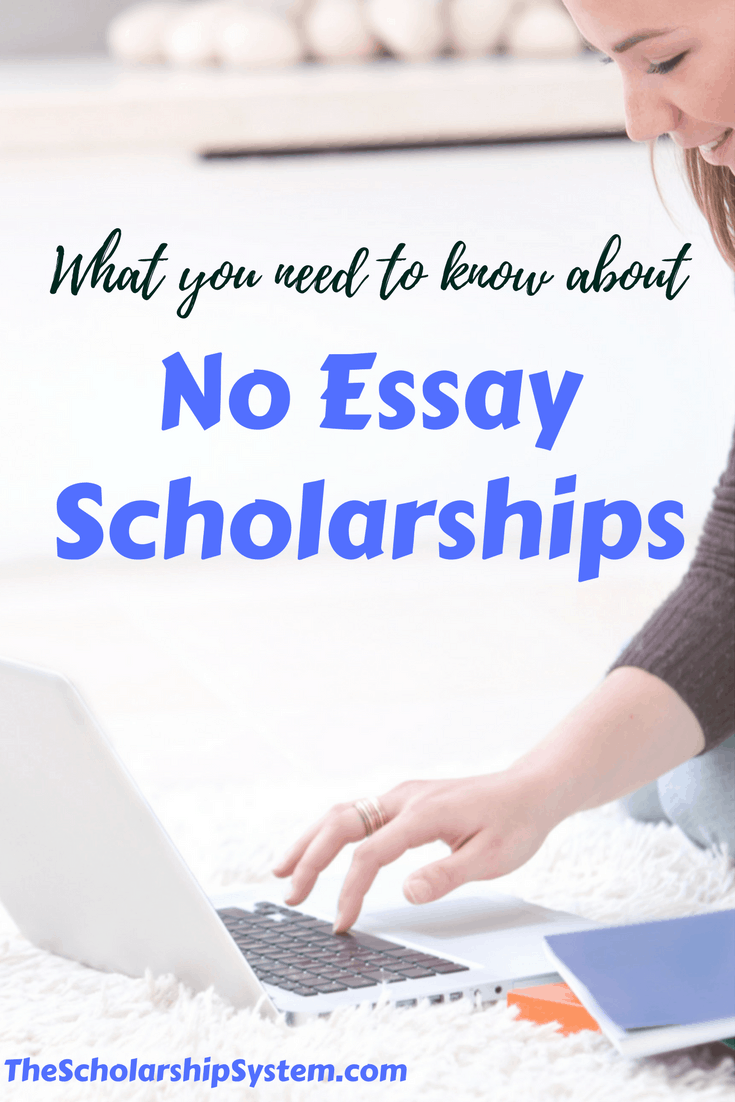 scholarships with no essay The 'you deserve it' no-essay scholarship from scholarshipowl awards $1,000 and takes only one minute to register you can apply to hundreds more scholarships automatically without wasting time filling out repetitive application forms.