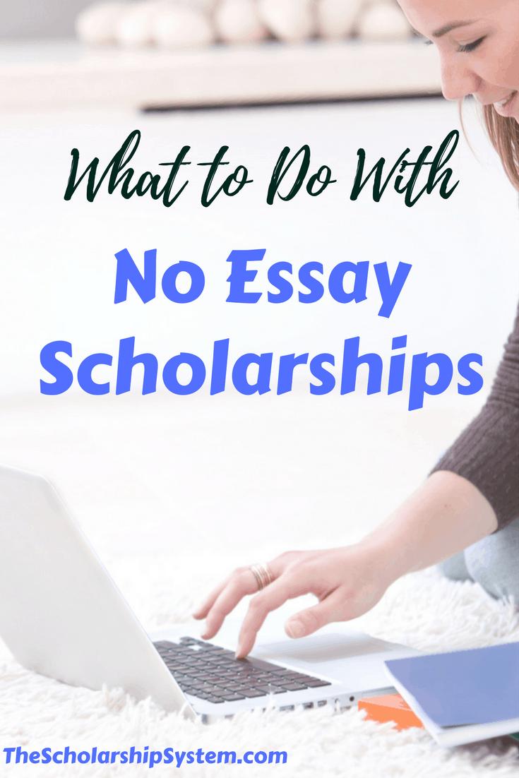 No essay scholarships 2 the scholarship system