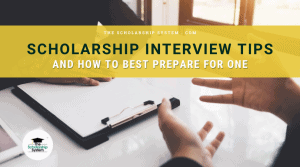 Scholarship Interview Tips and How to Best Prepare for One