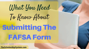 What You Need to Know About Submitting the FAFSA Form