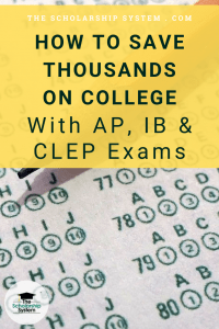 How to Save Thousands on College with AP, IB and CLEP Exams
