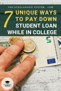 7 Unique Ways to Pay Down Student Loan While in College