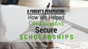 A Parent's Perspective: How We Helped Our Daughters Secure Scholarships