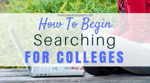 How to Begin Searching for Colleges
