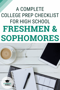 A Complete College Prep Checklist For High School Freshmen and Sophomores