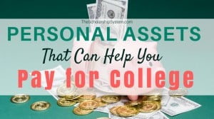Personal Assets That Can Help You Pay for College