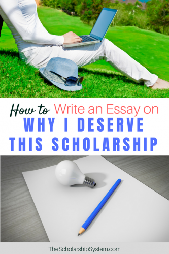 how to write a why do you deserve this scholarship essay