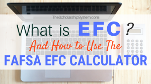 What is EFC? And How to Use the FAFSA EFC Calculator