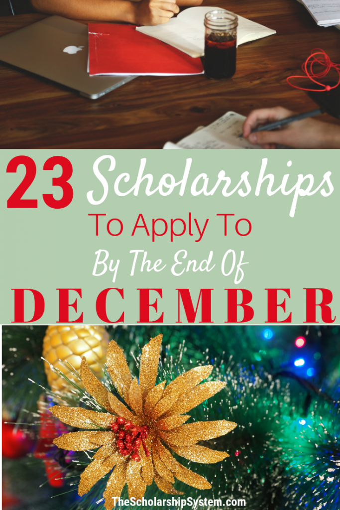 With Christmas break here, students have some extra time on their hands. Here are 23 scholarships to apply to by the end of December.