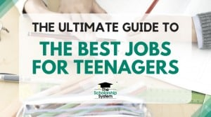 The Ultimate Guide to the Best Jobs for Teenagers