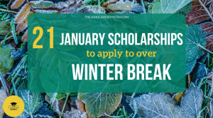 21 January Scholarships To Apply To Over Winter Break