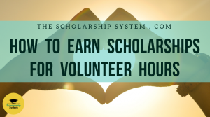 How to Earn Scholarships for Volunteer Hours