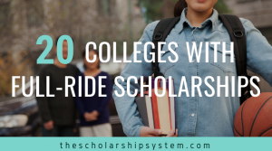20 Colleges with Full Ride Scholarships