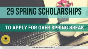 29 Spring Scholarships To Apply To Over Spring Break