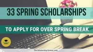 33 Spring Scholarships To Apply To Over Spring Break