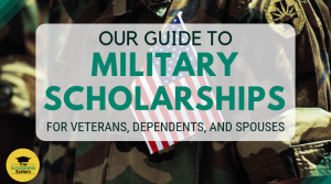 Our Guide to Military Scholarships for Veterans, Dependents, and Spouses
